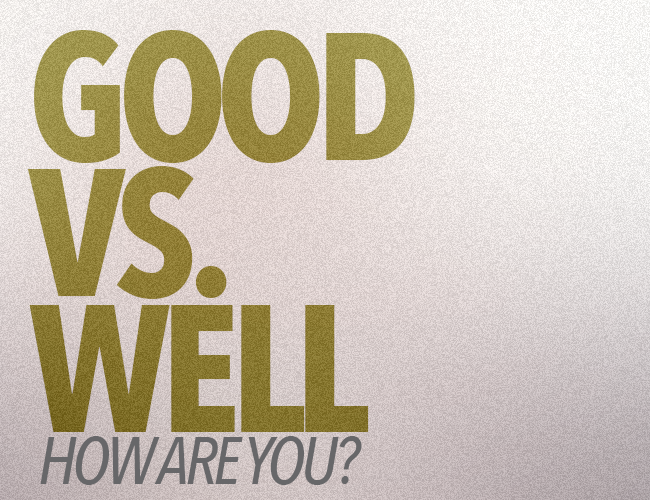 How Are You? Good vs. Well