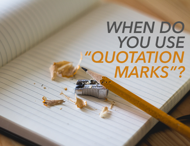 when do you use quotation marks