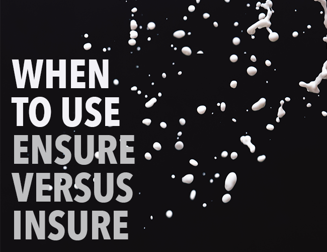 When to Use Ensure vs Insure