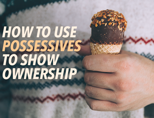 How to Use Possessives to Show Ownership