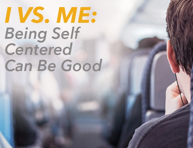 I vs. Me: Being Self Centered Can Be Good