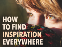 How to Find Inspiration Everywhere