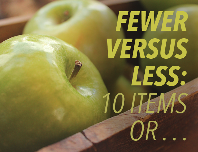 Fewer vs. Less: 10 Items or ____