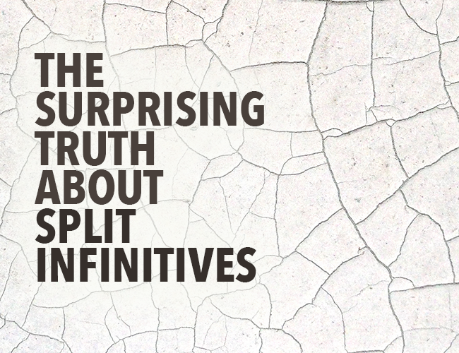 The Surprising Truth About Split Infinitives