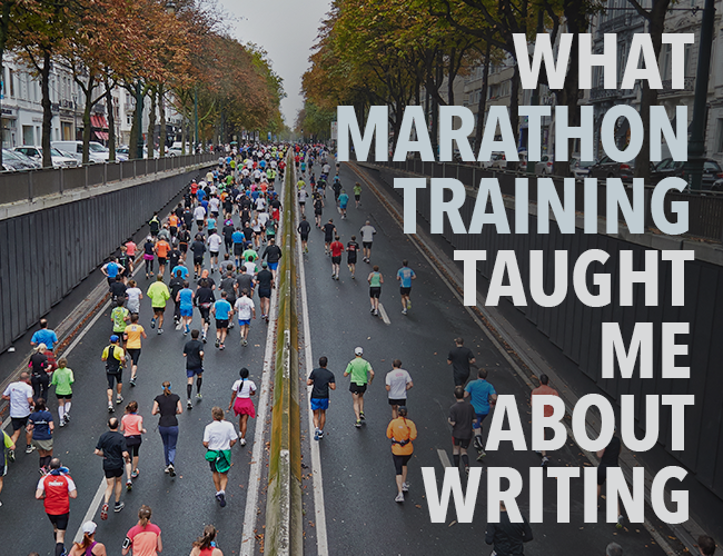 What Marathon Training Taught Me About Writing