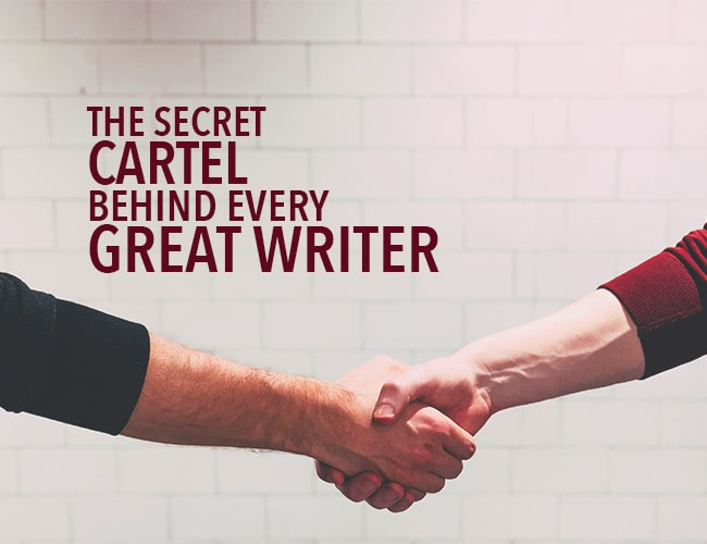 The Secret Cartel Behind Every Great Writer