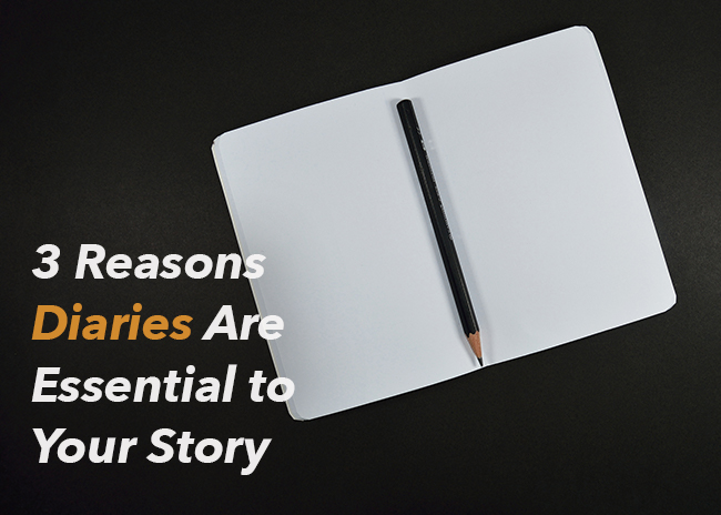 3 Reasons Diaries Are Essential to Your Story