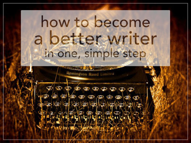 Becoming A Better Writer Essay