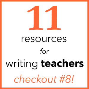 11 Resources for writing teachers