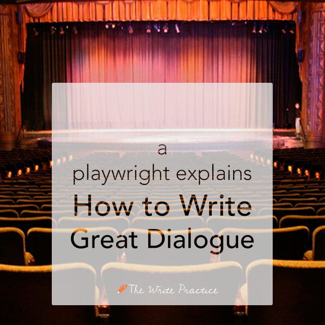 This Playwright Explains How to Write Great Dialogue