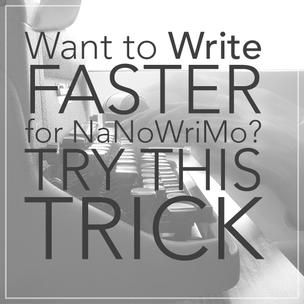 write faster for nanowrimo