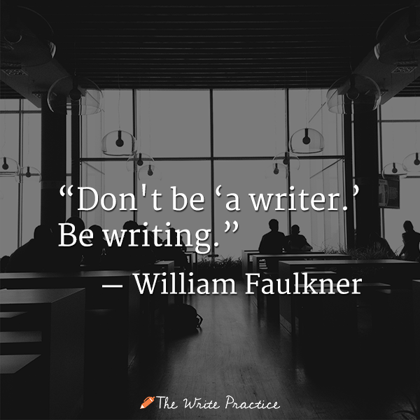 60 Essential Quotes On Becoming A Writer Adorable William Faulkner Quotes
