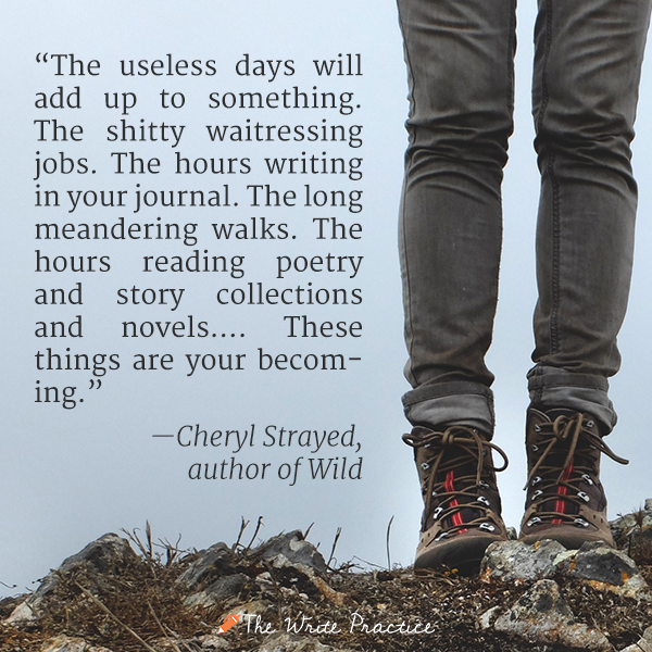 cheryl strayed quote become a writer