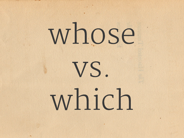 whose vs. which