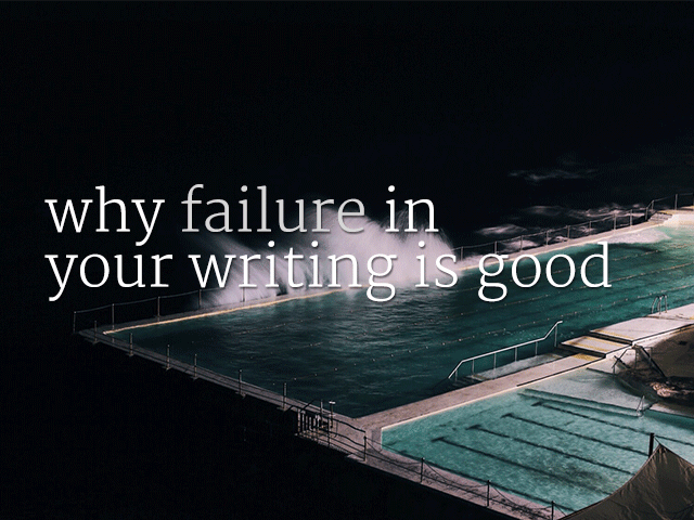 failure is good for writers
