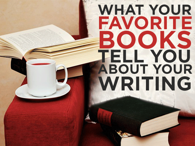 What Your Favorite Books Can Tell You About Your Writing
