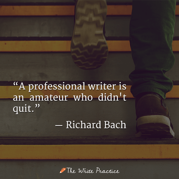 A professional writer is an amateur who didn't quit. Richard Bach quote