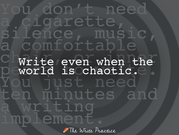 Write even when the world is chaotic. Cory Doctorow