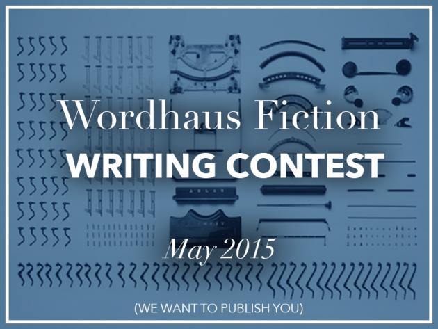 Wordhaus Fiction Writing Contest