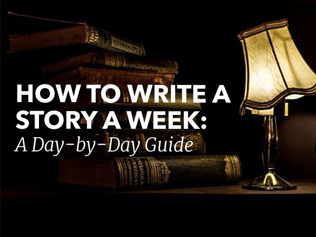 How to Write a Story a Week: A Day-by-Day Guide