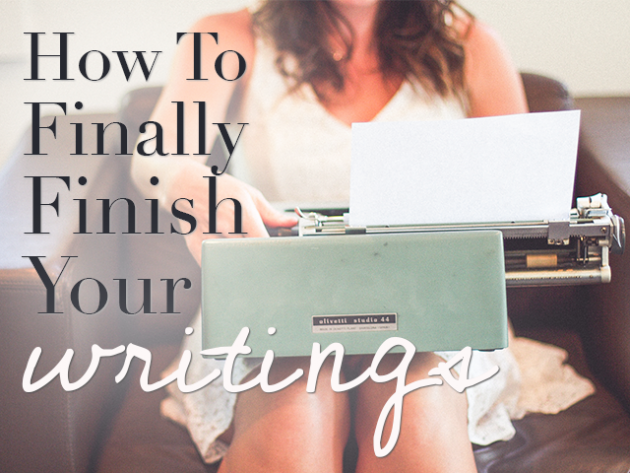 How to Finally Finish Your Writings