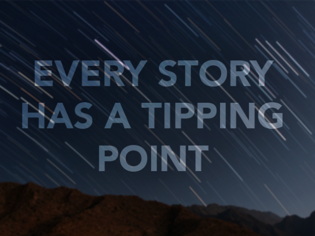 Every Story Has a Tipping Point (Plus, an Invitation)