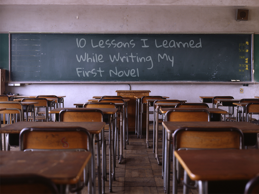 10 Lessons I Learned While Writing My First Novel