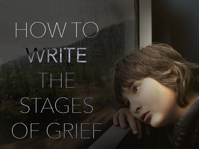 Show, Don't Tell: How to Write the Stages of Grief