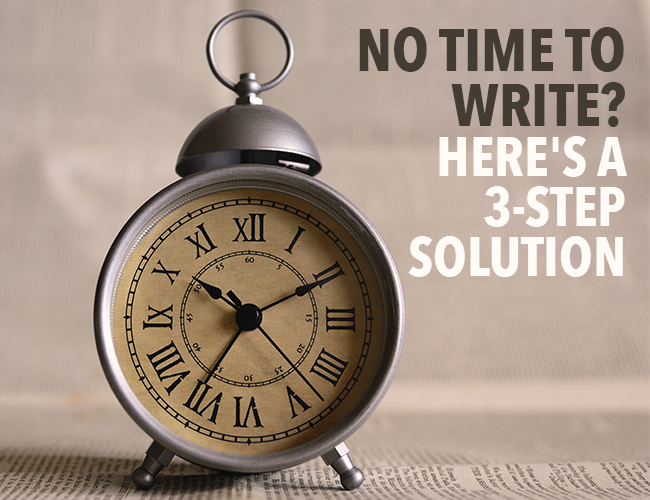 No time to Write? Here's a 3-Step Solution.