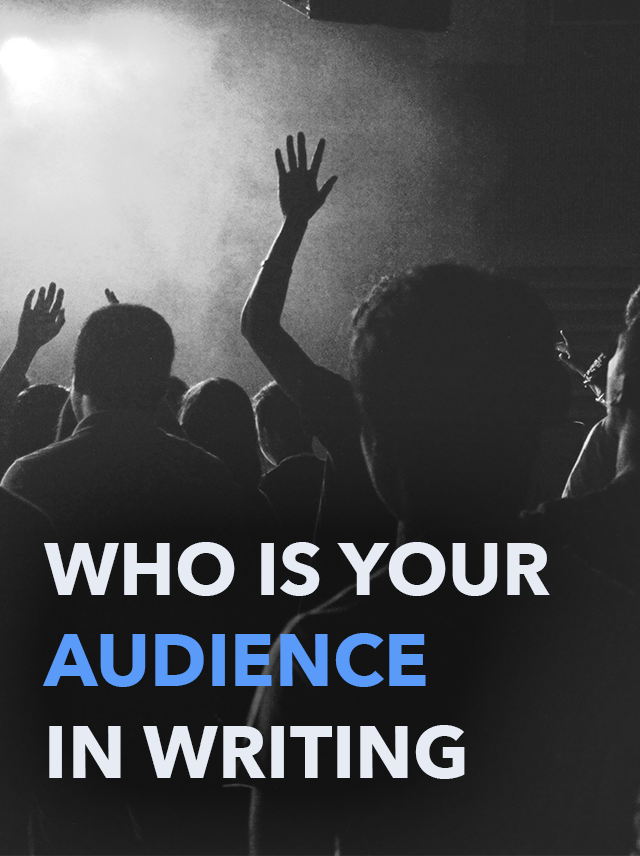 Who Is Your Audience in Writing