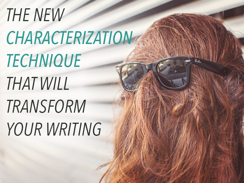This New Characterization Technique Could Transform Your Writing