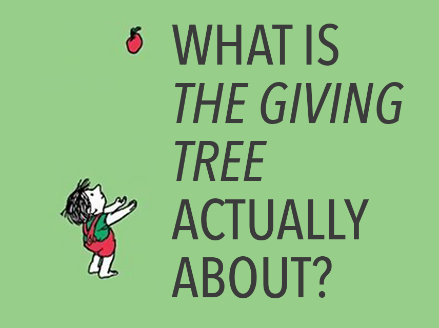 What Is THE GIVING TREE Actually About?