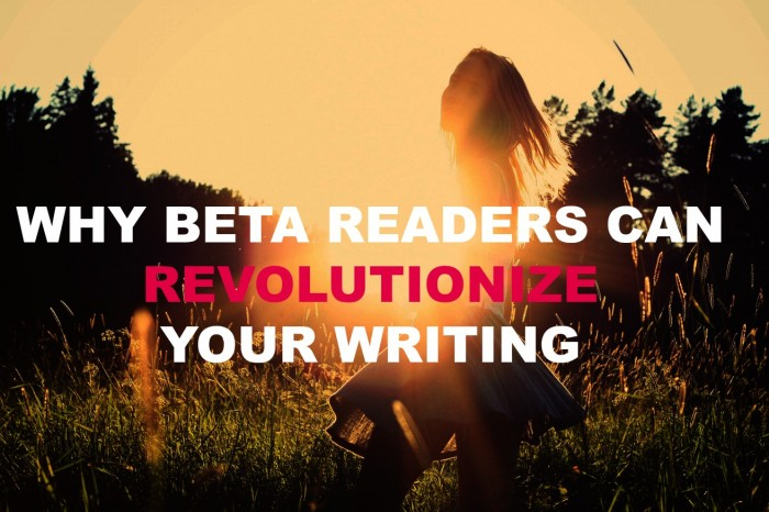 Why Beta Readers Can Revolutionize Your Writing