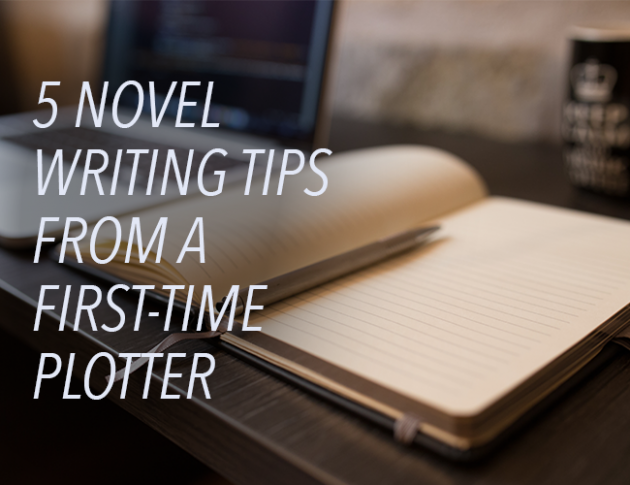 5 Novel Writing Tips from a First-Time Plotter