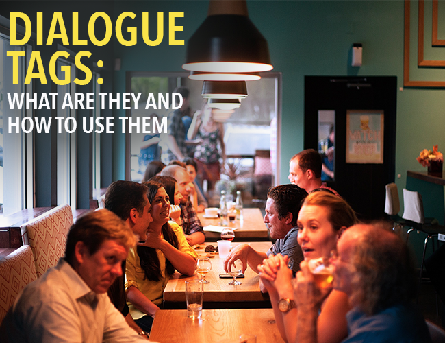 Dialogue Tags What Are They and How To Use Them