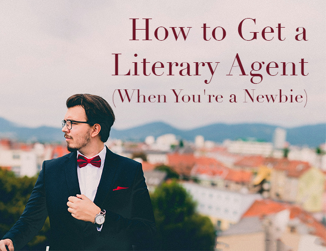 How to Get a Literary Agent (When You're a Newbie)