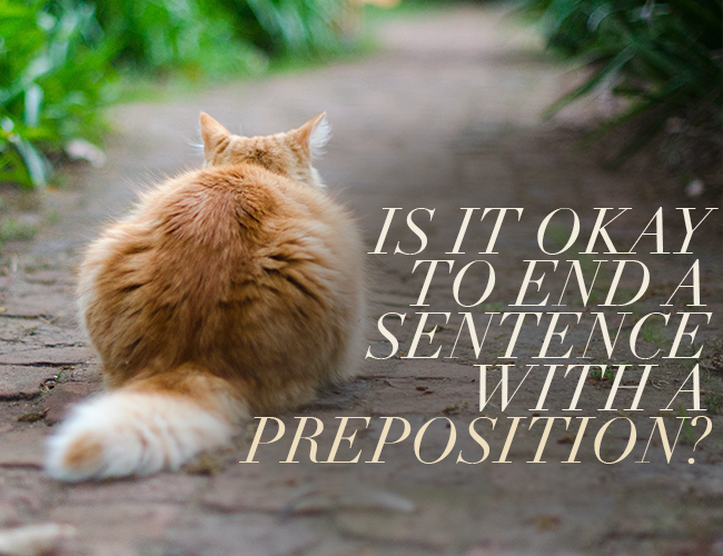 Is It Okay To End A Sentence With A Preposition?