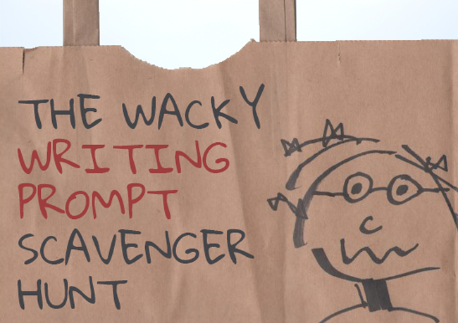 Join the Wacky Writing Prompt Scavenger Hunt