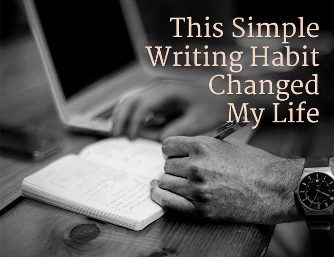 This Simple Writing Habit Changed My Life
