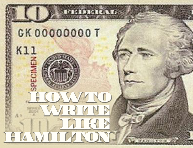 How to Write Like Hamilton