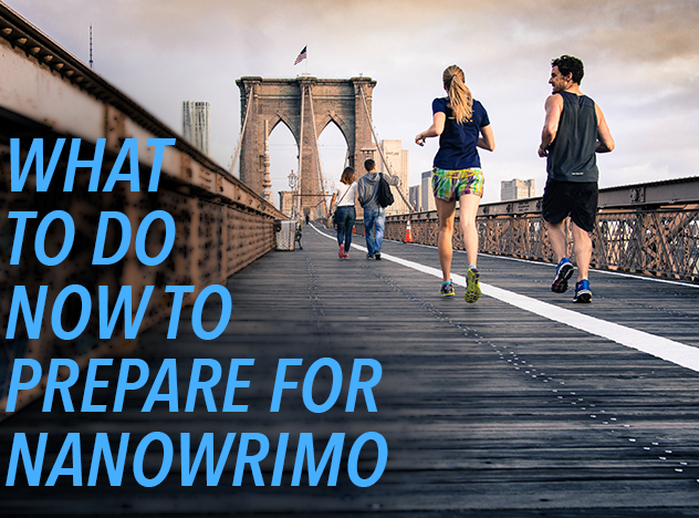 What to Do NOW to Prepare for NaNoWriMo