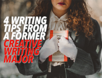 4 Writing Tips From a Former Creative Writing Major