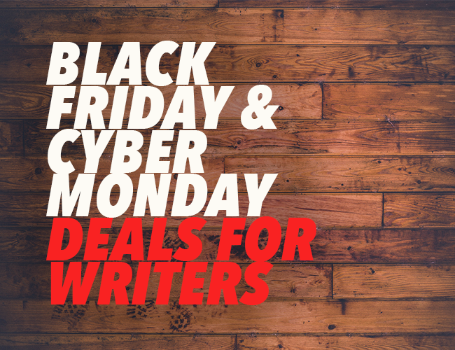 Black Friday and Cyber Monday Deals for Writers