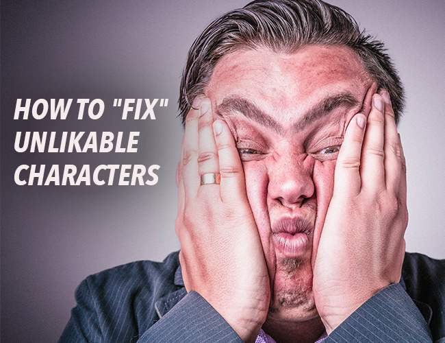 How to Fix Unlikable Characters