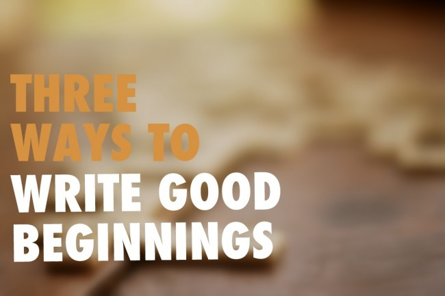 write good beginnings