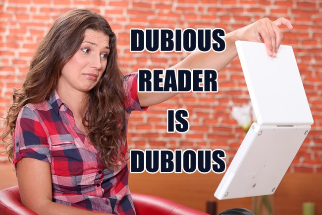 Dubious reader is dubious