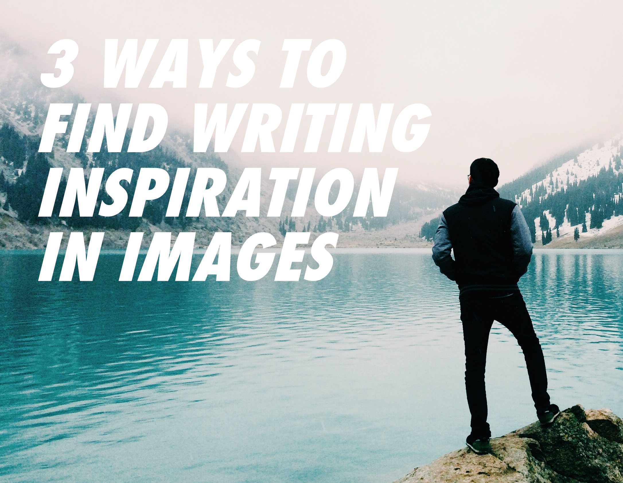 3 Ways to Find Writing Inspiration in Images