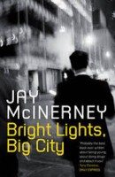 Present Tense Novels: Bright Lights Big City by Jay McInerney