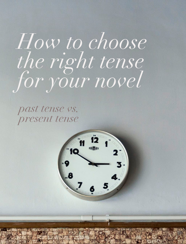 How to choose the right tense for your novel: past tense vs. present tense