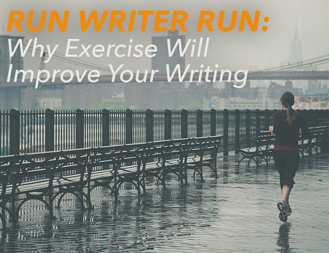 Run Writer Run: Why Exercise Will Improve Your Writing